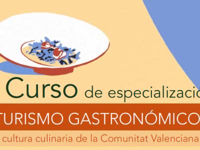 """I Curso de especialización """"L'Exquisit Mediterrani: turismo gastronómico y cultura culinaria de la Comunitat Valenciana"""""""
